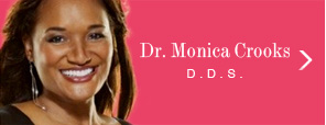 Dr. Monica Crooks D.D.S.