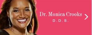 Dr. Monica Crooks D.D.S.